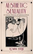 Aesthetic Sexuality: A Literary History of Sadomasochism