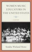 Women Music Educators in the United States: A History