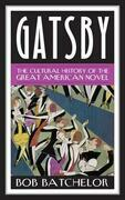 Gatsby: The Cultural History of the Great American Novel