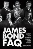 James Bond FAQ: All That's Left to Know About Everyone's Favorite Superspy