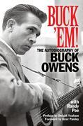 Buck 'Em!: The Autobiography of Buck Owens