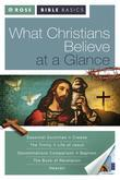 Rose Bible Basics: What Christians Believe at a Glance