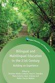 Bilingual and Multilingual Education in the 21st Century: Building on Experience
