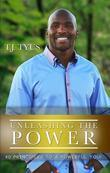 Unleashing the Power: 40 Principles to a Powerful You!