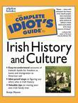 The Complete Idiot's Guide to Irish History and Culture