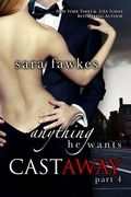 Anything He Wants: Castaway (#4)