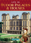 Life in Tudor Palaces and Houses
