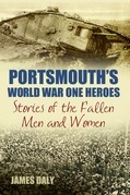 Portsmouth's World War One Heroes: Stories of the Fallen Men and Women