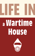 Life in a Wartime House