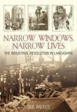Narrow Windows: The Industrial Revolution in Lancashire