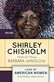 Shirley Chisholm: Catalyst for Change