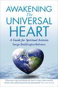 Awakening the Universal Heart: A Guide for Spiritual Activists