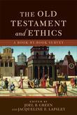 Old Testament and Ethics, The: A Book-by-Book Survey