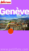 Genève 2014 Petit Futé (avec cartes, photos + avis des lecteurs)