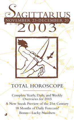Total Horoscopes 2003: Sagittarius