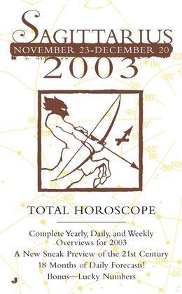 Total Horoscopes 2003: Sagittarius