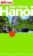 Hanoï - Baie d'Along 2014 Petit Futé (avec cartes, photos + avis des lecteurs)