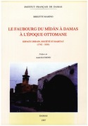Le faubourg du M?d?n à Damas à l'époque ottomane