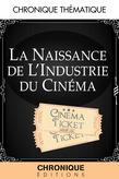 La Naissance de l'industrie du cinéma