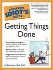 The Complete Idiot's Guide to Getting Things Done