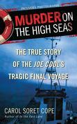 Murder on the High Seas: The True Story of the Joe Cool's Tragic Final Voyage