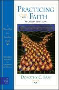 Practicing Our Faith: A Way of Life for a Searching People