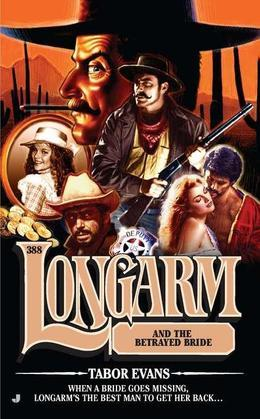Longarm #388: Longarm and the Betrayed Bride