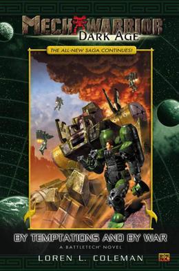Mechwarrior: Dark Age #7: Temptation and War (A Battletech Novel)