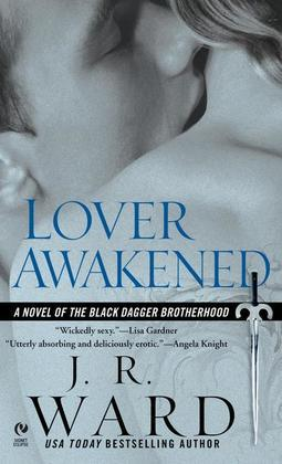 Lover Awakened: A Novel Of The Black Dagger Brotherhood