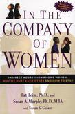 In the Company of Women: Indirect Aggression Among Women:  Why We Hurt Each Other and How to Stop