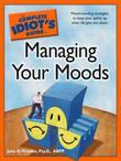 The Complete Idiot's Guide to Managing Your Moods
