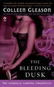 The Bleeding Dusk: The Gardella Vampire Chronicles
