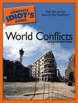 The Complete Idiot's Guide to World Conflicts, 2nd Edition