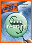 The Complete Idiot's Guide to Value Investing