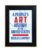 A People's Art History of the United States: 250 Years of Activist Art and Artists Working in Social Justice