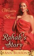 Women of the Bible: Rahab's Story: A Novel: Rahab's Story: A Novel