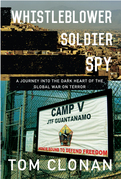 Whistleblower, Soldier, Spy: A Journey into the Dark Heart of the Global War on Terror
