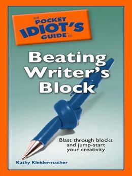 The Pocket Idiot's Guide to Beating Writer's Block