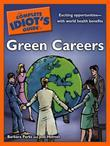 The Complete Idiot's Guide to Green Careers
