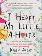 I Heart My Little A-Holes