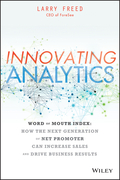 Innovating Analytics: How the Next Generation of Net Promoter Can Increase Sales and Drive Business Results