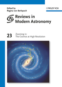 Reviews in Modern Astronomy, Zooming in: The Cosmos at High Resolution