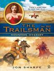 The Trailsman #317: Mountain Mystery