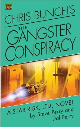 Chris Bunch's The Gangster Conspiracy: A Star Risk, Ltd., Novel