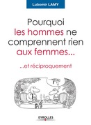 Pourquoi les hommes ne comprennent rien aux femmes...