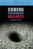 Ending Government Bailouts as We Know Them