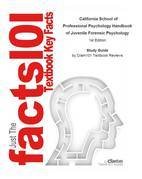 E-Study Guide for: California School of Professional Psychology Handbook of Juvenile Forensic Psychology: Psychology, Applied Psychology