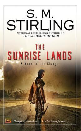 The Sunrise Lands: A Novel of the Change
