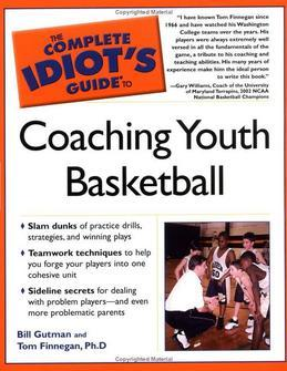 The Complete Idiot's Guide to Coaching Youth Basketball