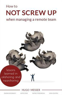 How To Not Screw Up When Managing A Remote Team